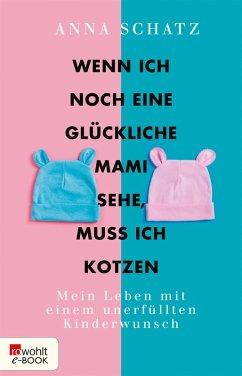Wenn ich noch eine glückliche Mami sehe, muss ich kotzen (eBook, ePUB) - Schatz, Anna