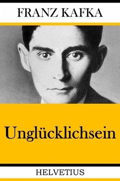 Unglücklichsein (eBook, ePUB) - Kafka, Franz