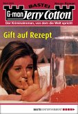 Gift auf Rezept / Jerry Cotton Bd.3208 (eBook, ePUB)