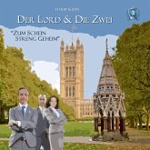 Der Lord & die Zwei, Folge 3: Zum Schein streng geheim (MP3-Download)