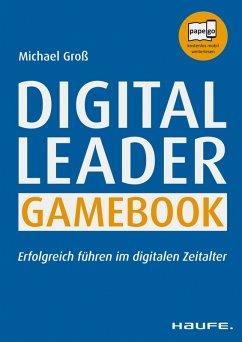 Digital Leader Gamebook - inklusive Arbeitshilfen online (eBook, ePUB) - Groß, Michael