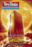 """Das Triumvirat der Ewigen / Perry Rhodan-Zyklus """"Mythos"""" Bd.3003 (eBook, ePUB)"""