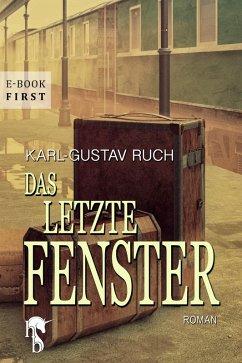 Das letzte Fenster (eBook, ePUB) - Ruch, Karl-Gustav