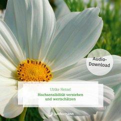 Hochsensibilität verstehen und wertschätzen (MP3-Download) - Hensel, Ulrike