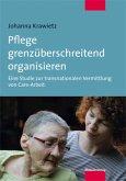 Pflege grenzüberschreitend organisieren (Mängelexemplar)
