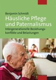 Häusliche Pflege und Paternalismus (Mängelexemplar)