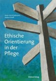 Ethische Orientierung in der Pflege (Mängelexemplar)