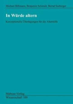 In Würde altern (Mängelexemplar) - Billmann, Michael; Seeberger, Bernd; Schmidt, Benjamin