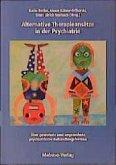 Alternative Therapieansätze in der Psychiatrie (Mängelexemplar)