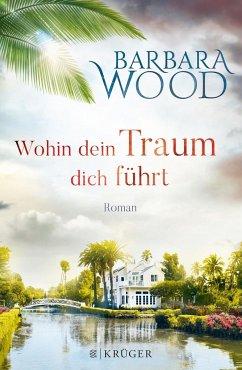 Wohin dein Traum dich führt (Mängelexemplar) - Wood, Barbara