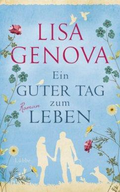 Ein guter Tag zum Leben (Mängelexemplar) - Genova, Lisa