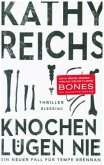 Knochen lügen nie / Tempe Brennan Bd.17 (Restauflage)