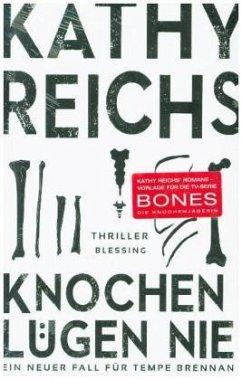 Knochen lügen nie / Tempe Brennan Bd.17 (Restauflage) - Reichs, Kathy