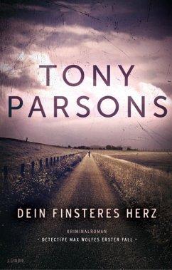 Dein finsteres Herz / Detective Max Wolfe Bd.1 (Mängelexemplar) - Parsons, Tony
