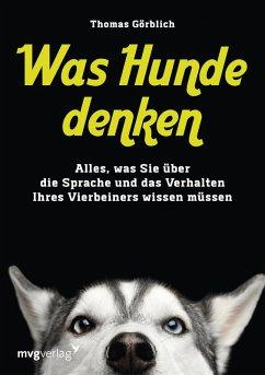 Was Hunde denken (eBook, ePUB) - Görblich, Thomas