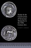 Pindar and the Construction of Syracusan Monarchy in the Fifth Century B.C. (eBook, PDF)