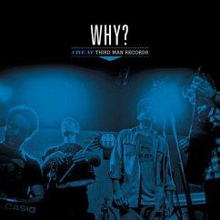 Live At Third Man Records - Why?