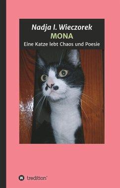MONA - Eine Katze lebt Chaos und Poesie