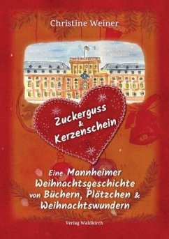 Zuckerguss & Kerzenschein - Weiner, Christine