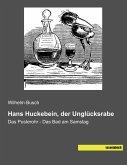 Hans Huckebein, der Unglücksrabe