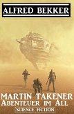 Martin Takener - Abenteuer im All (eBook, ePUB)