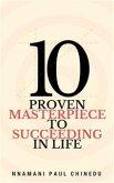 10 Proven Masterpiece To Succeeding In Life (eBook, ePUB)