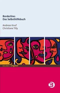 Borderline: Das Selbsthilfebuch (eBook, PDF) - Knuf, Andreas; Tilly, Christiane