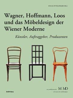 Wagner, Hoffmann, Loos und das Möbeldesign der Wiener Moderne (eBook, PDF)