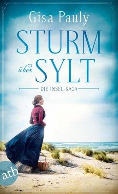 Sturm über Sylt / Die Insel-Saga Bd.2 - Pauly, Gisa