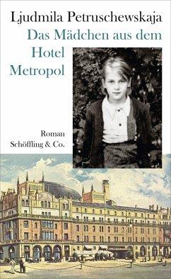 Das Mädchen aus dem Hotel Metropol - Petruschewskaja, Ljudmila