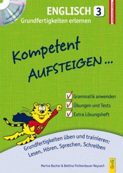 Kompetent Aufsteigen Englisch 3 - Grundfertigkeiten erlernen mit CD - Bacher, Marina; Fichtenbauer-Reysach, Bettina