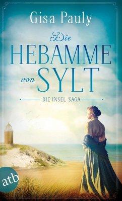 Die Hebamme von Sylt / Die Insel-Saga Bd.1 - Pauly, Gisa