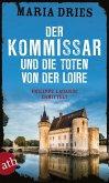 Der Kommissar und die Toten von der Loire / Philippe Lagarde ermittelt Bd.10