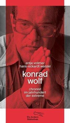Konrad Wolf - Vollmer, Antje; Wenzel, Hans-Eckardt