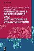 Internationale Gerechtigkeit und institutionelle Verantwortung