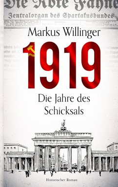 1919 - Historischer Roman - Willinger, Markus