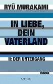 Der Untergang / In Liebe, Dein Vaterland Bd.2