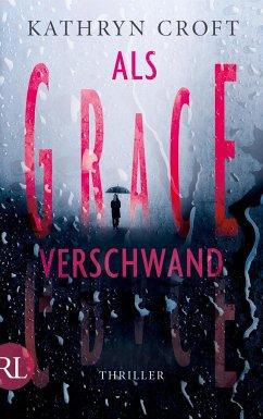 Als Grace verschwand - Croft, Kathryn