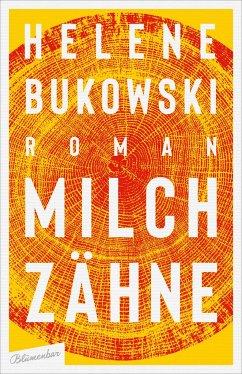 Milchzähne - Bukowski, Helene