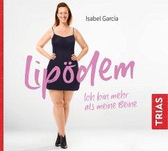 Lipödem - Ich bin mehr als meine Beine, 1 MP3-CD - Garcia, Isabel