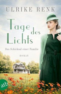 Tage des Lichts / Das Schicksal einer Familie Bd.3 - Renk, Ulrike