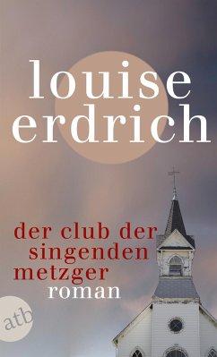 Der Club der singenden Metzger - Erdrich, Louise