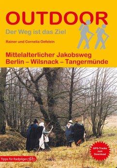 Mittelalterlicher Jakobsweg - Oefelein, Rainer; Oefelein, Cornelia
