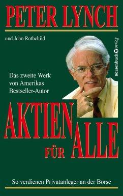 Aktien für alle - Neuauflage - Lynch, Peter; Rothchild, John