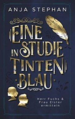 Eine Studie in Tintenblau - Stephan, Anja