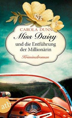 Miss Daisy und die Entführung der Millionärin / Miss Daisy Bd.5 - Dunn, Carola