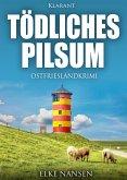 Tödliches Pilsum. Ostfrieslandkrimi