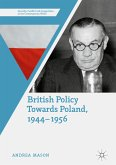 British Policy Towards Poland, 1944-1956 (eBook, PDF)