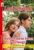 Leni Behrendt Nr. 13: Weil es mein Herz verlangt / Endlich bei dir / Mein Glück in deinen Händen
