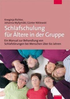 Schlafschulung für Ältere in der Gruppe (Mängelexemplar) - Richter, Kneginja; Myllymäki, Johanna; Niklewski, Günter